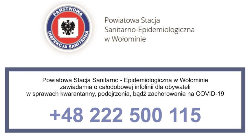 Powiatowa Stacja Sanitarno - Epidemiologiczna w Wołominie zawiadamia o całodobowej infolinii dla obywateli w sprawach kwarantanny, podejrzenia, bądź zachorowania na COVID-19 +48 222 500 115