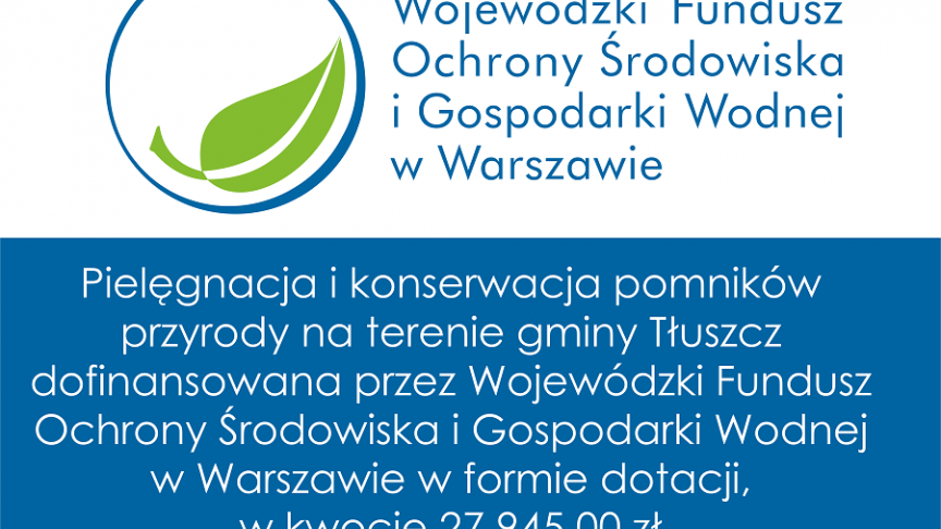 Tablica Pielęgnacja i konserwacja pomników przyrody na terenie gminy Tłuszcz.