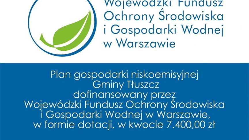 tablica Plan gospodarki niskoemisyjnej  Gminy Tłuszcz  dofinansowany przez Wojewódzki Fundusz Ochrony Środowiska  i