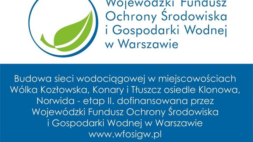 Tablica  Budowa sieci wodociągowej w miejscowościach Wólka Kozłowska, Konary i Tłuszcz osiedle Klonowa, Norwida - etap II