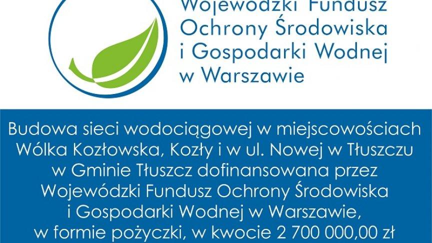 tablica  Budowa sieci wodociągowej w miejscowościach Wólka Kozłowska, Kozły i w ul. Nowej w Tłuszczu w Gminie Tłuszcz